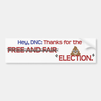 """Thanks DNC, for the """"election"""" Bumper Sticker"""
