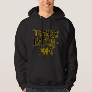 THANKS EVERYONE! Tshirt or Gift Product