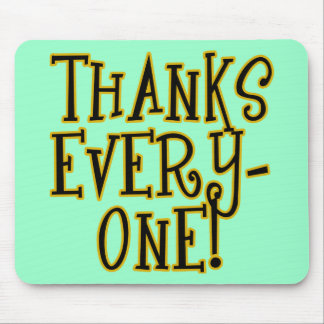 THANKS EVERYONE! Tshirt or Gift Product Mouse Pad