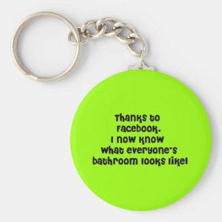 THANKS FACEBOOK KNOW EVERYONE'S BATHROOM LOOKS LIK KEYCHAIN