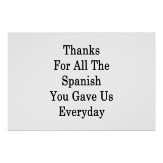 Thanks For All The Spanish You Gave Us Everyday Poster