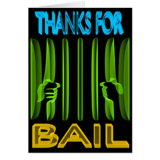 Thanks for Bail Card