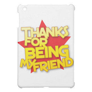 thanks for being my friend iPad mini cover