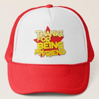 thanks for being my friend trucker hat