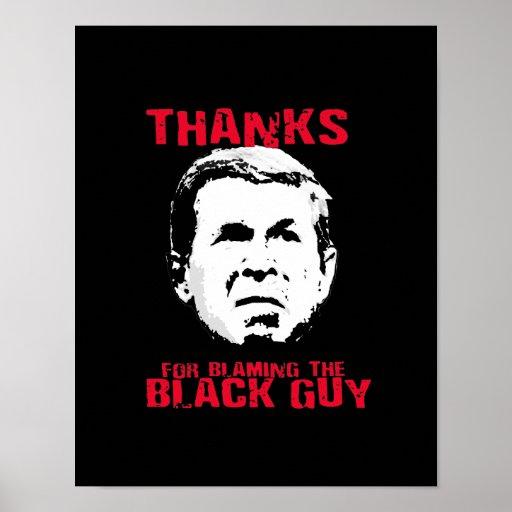 Thanks for Blaming the Black Guy Poster