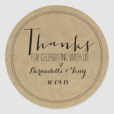 Thanks For Celebrating With Us! Wedding Thank You Classic Round Sticker at Zazzle