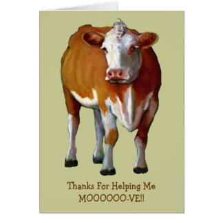 Thanks For Helping Me Move: Cow: Mooo-ve: Art Greeting Card