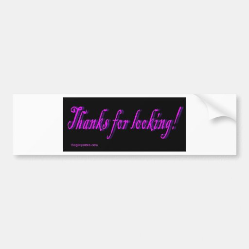 thanks_for_looking car bumper sticker