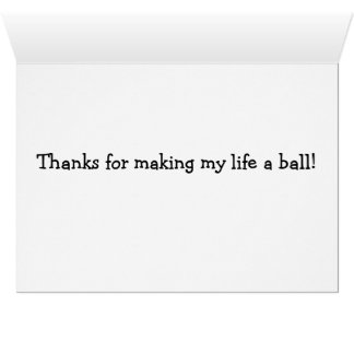 Thanks for Making my Life a Ball Papillon Card
