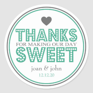 Thanks For Making Our Day Sweet (Dark Green/Gray) Classic Round Sticker
