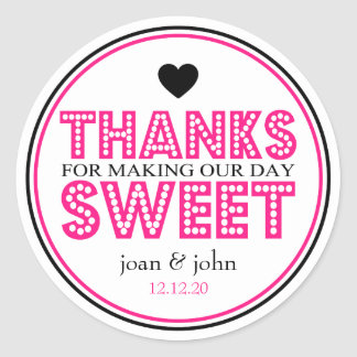 Thanks For Making Our Day Sweet (Hot Pink / Black) Classic Round Sticker