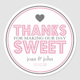 Thanks For Making Our Day Sweet (Pink / Gray) Classic Round Sticker