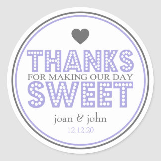 Thanks For Making Our Day Sweet (Purple / Gray) Classic Round Sticker