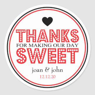 Thanks For Making Our Day Sweet Red Black Round Sticker