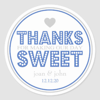 Thanks For Making Our Day Sweet (Silver / Blue) Classic Round Sticker