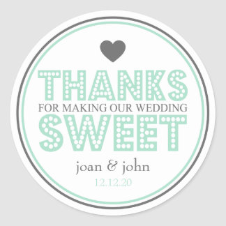 Thanks For Making Our Wedding Sweet (Green / Gray) Classic Round Sticker