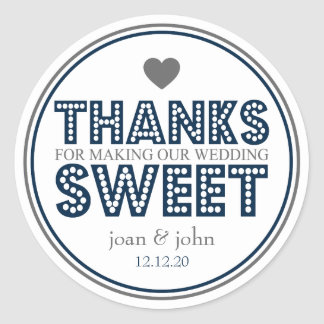 Thanks For Making Our Wedding Sweet (Navy / Gray) Classic Round Sticker