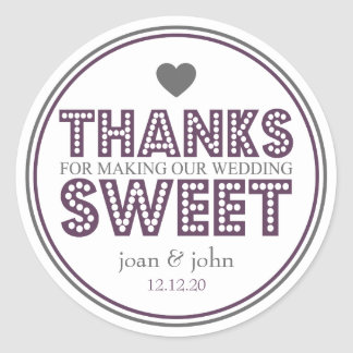 Thanks For Making Our Wedding Sweet (Plum / Gray) Classic Round Sticker