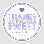 Thanks For Making Our Wedding Sweet (Purple/Gray) Round Sticker