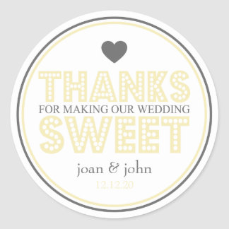 Thanks For Making Our Wedding Sweet (Yellow/Gray) Classic Round Sticker