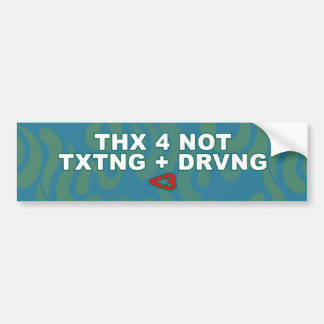 Thanks for Not Texting and Driving Bumper Sticker