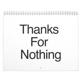 Thanks For Nothing Calendar
