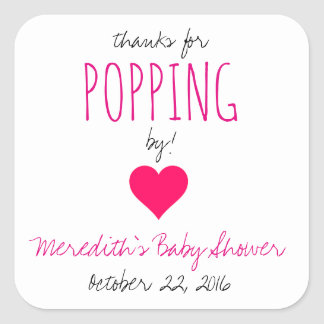 Thanks for Popping By!  Baby Shower Favors - Girl Square Sticker