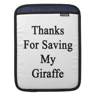 Thanks For Saving My Giraffe Sleeve For iPads