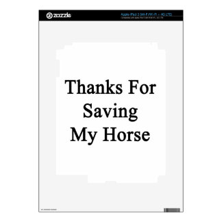 Thanks For Saving My Horse iPad 3 Decals