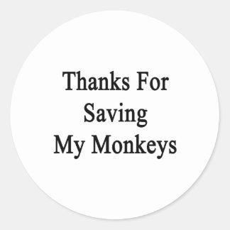 Thanks For Saving My Monkeys Classic Round Sticker