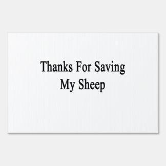 Thanks For Saving My Sheep Signs