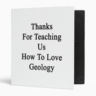 Thanks For Teaching Us How To Love Geology Vinyl Binder