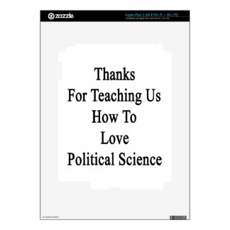 Thanks For Teaching Us How To Love Political Scien iPad 3 Skin