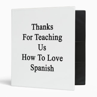 Thanks For Teaching Us How To Love Spanish Binder