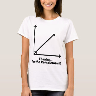 thanks for the complement T-Shirt