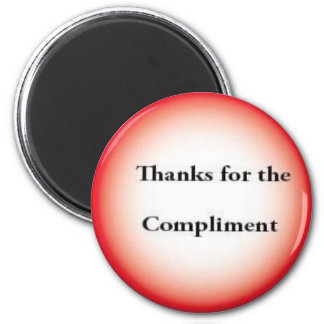 Thanks for the compliments 2 inch round magnet