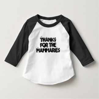 Thanks for the mammaries - TODDLER T-Shirt