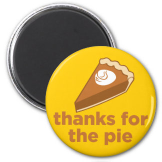 Thanks for the Pie 2 Inch Round Magnet