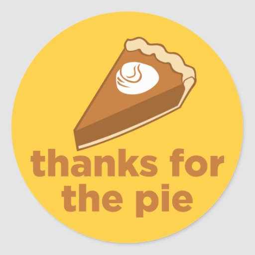 Thanks for the Pie Round Stickers