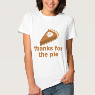 Thanks for the Pie Shirt
