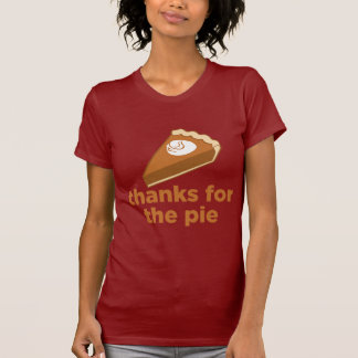 Thanks for the Pie Tee Shirt