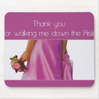 Thanks for Walking me down Aisle Mouse Pad