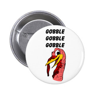 Thanks Giving Turkey Gobble Pinback Buttons