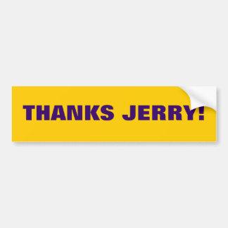 THANKS JERRY! BUMPER STICKER