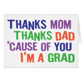 Thanks Mom and Dad I m A GRAD Cards
