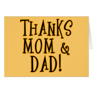THANKS MOM and DAD! Tshirt or Gift Product Card