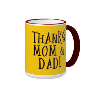 THANKS MOM and DAD! Tshirt or Gift Product Ringer Coffee Mug