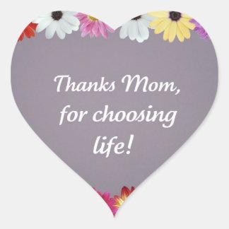 Thanks Mom, for choosing life! Heart Sticker