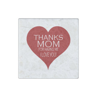 THANKS MOM FOR HAVING ME Red Heart Typography Stone Magnet