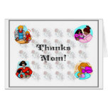 Thanks Mom! Greeting Cards